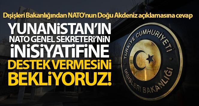 Dışişleri Bakanlığından NATO'nun Doğu Akdeniz açıklamasına cevap!