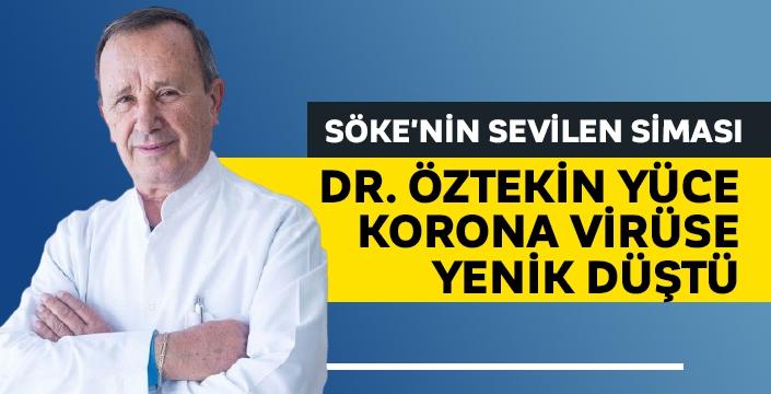 Dr. Öztekin Yüce korona virüse yenik düştü