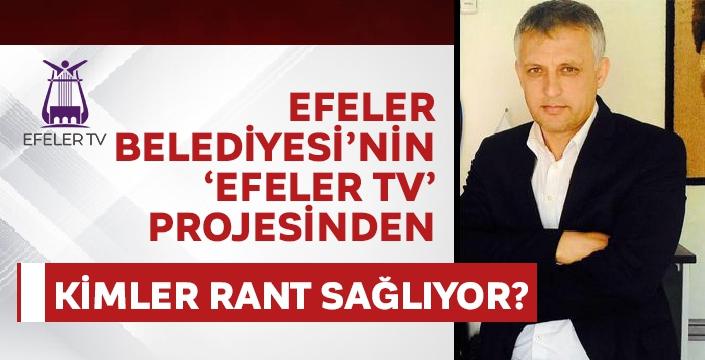 Efeler Belediyesi'nin 'Efeler TV' projesinde patent sahibi kim? Şok detay..