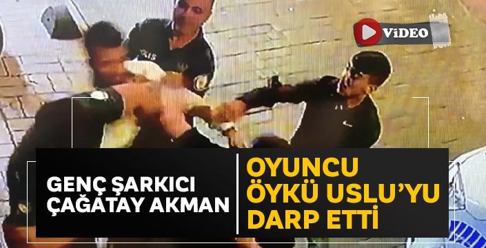 Genç Şarkıcı Çağatay Akman, oyuncu Öykü Uslu'yu darp etti