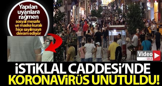 Heryer de olduğu gibi, İstiklal Caddesi'nde de koronavirüs unutuldu!
