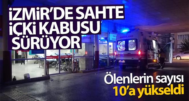 İzmir'de, sahte içki nedeniyle hayatını kaybedenlerin sayısı 10'a çıktı!