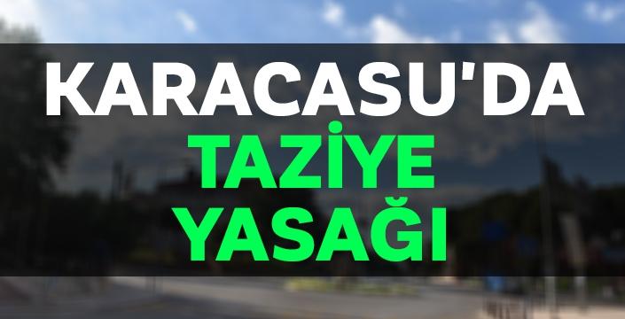 Karacasu'da taziye yasağı