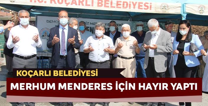 Koçarlı Belediyesi Merhum Menderes için hayır yaptı