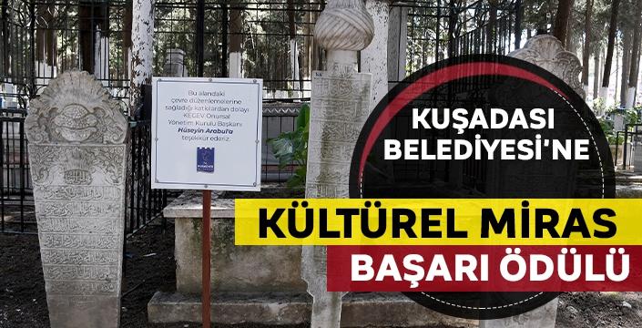 Kuşadası Belediyesi'ne Kültürel Miras başarı ödülü