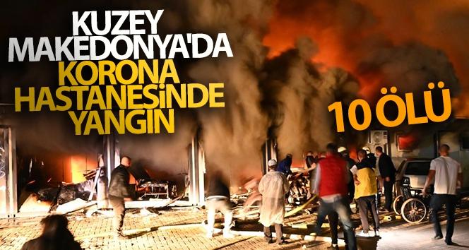 Kuzey Makedonya'da Covid-19 hastalarının kaldığı hastanede yangın: 10 ölü