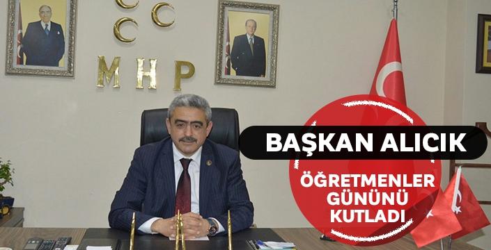MHP İl Başkanı Alıcık; Öğretmenlerimiz, doğrunun ve doğruluğun refakatçileridir