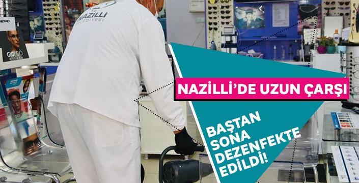 Nazilli'de Uzun Çarşı baştan sona dezenfekte edildi
