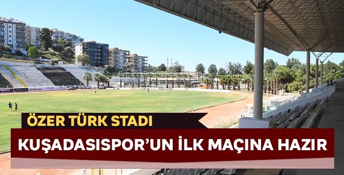 Özer Türk Stadı Kuşadasıspor'un ilk maçına hazır