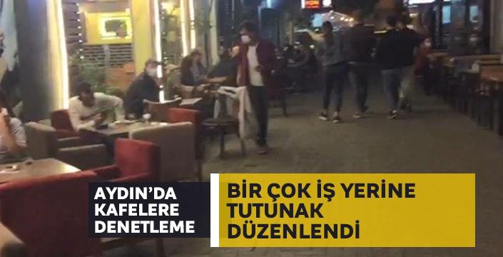 Polis Aydın'ın o ilçesinde kafeleri denetledi! Bir çok kafeye tutanak düzenlendi...