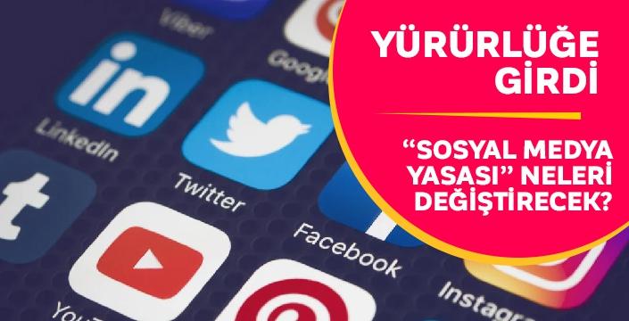 Sosyal Medya Düzenlemesi yürürlüğe girdi! Yasaya uymayanları neler bekliyor?