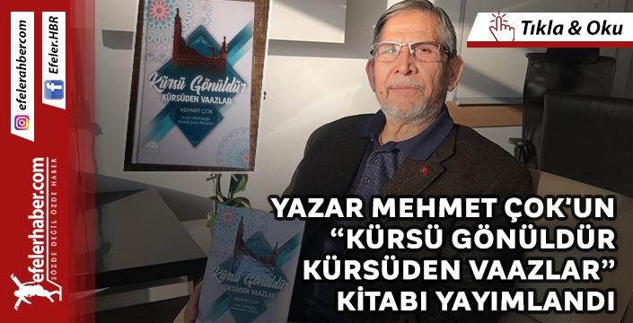 Yazar Mehmet Çok'un Kürsü Gönüldür - Kürsüden Vaazlar kitabı yayımlandı